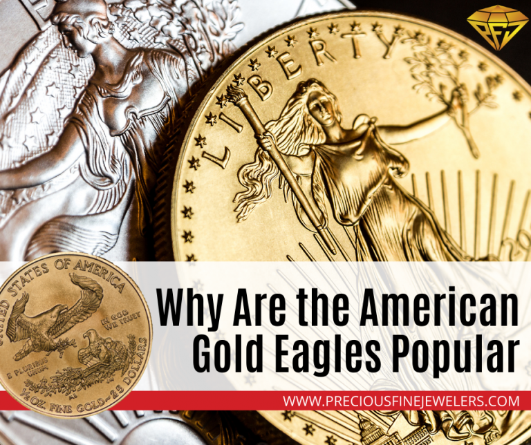 Why Are the American Gold Eagles Popular